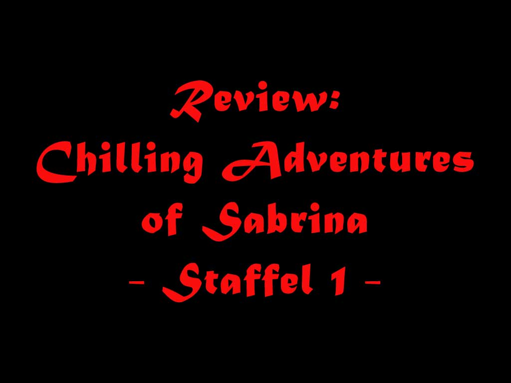 Review: Chilling Adventures of Sabrina – Staffel 1